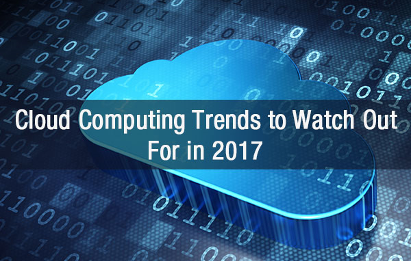 Cloud Computing Trends 2017