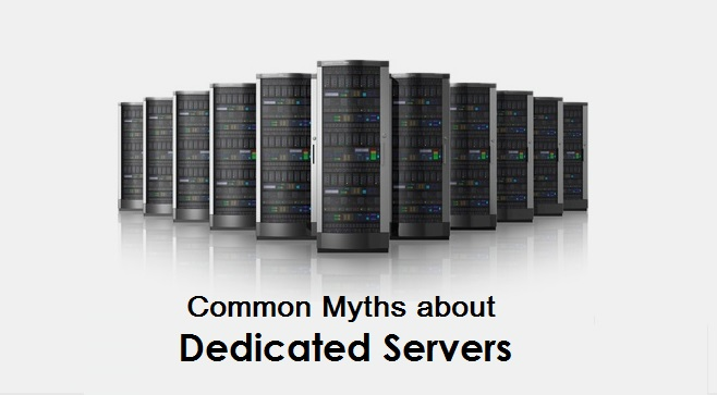 Common Myths about Dedicated Servers