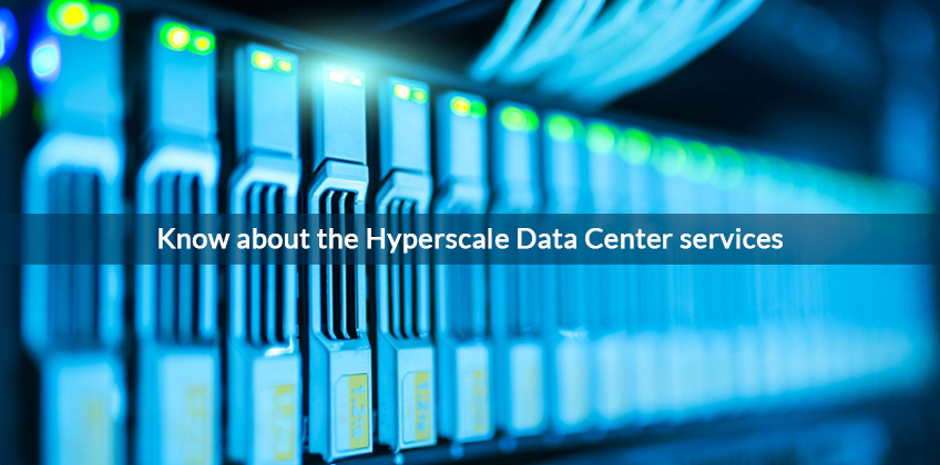 What is Hyperscale Data Center services