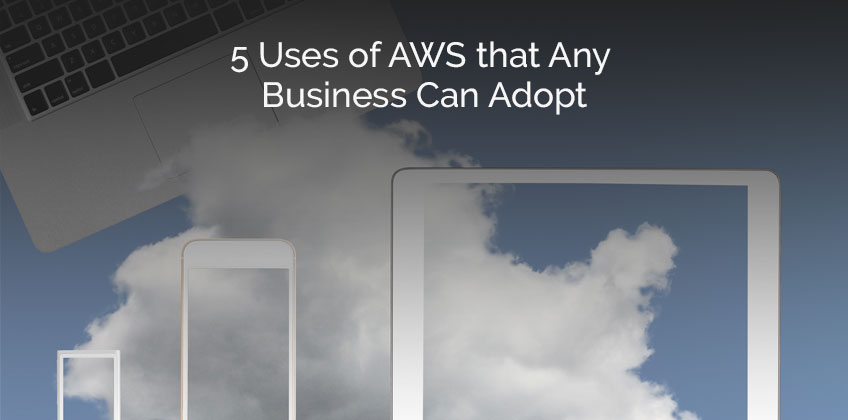 5-Uses-of-AWS-that-Any-Business-Can-Adopt